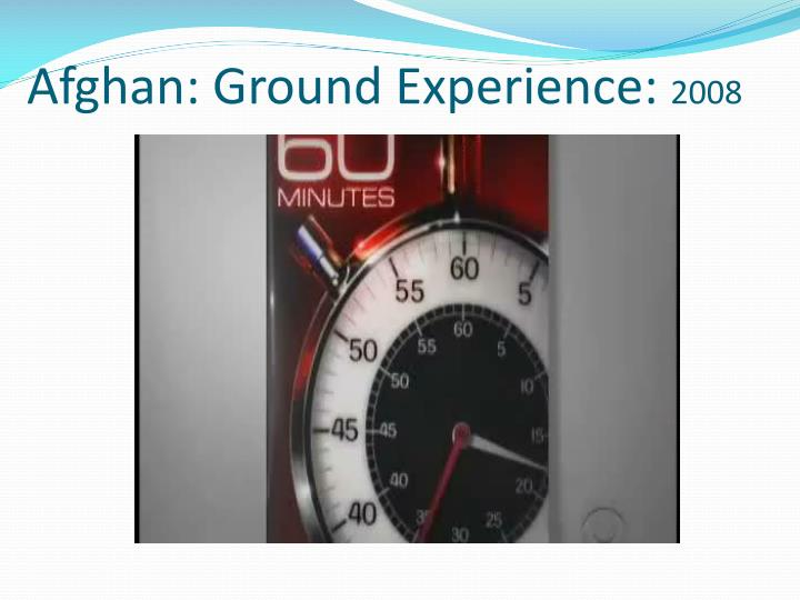 Afghan: Ground Experience: