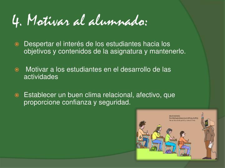 4. Motivar al alumnado:
