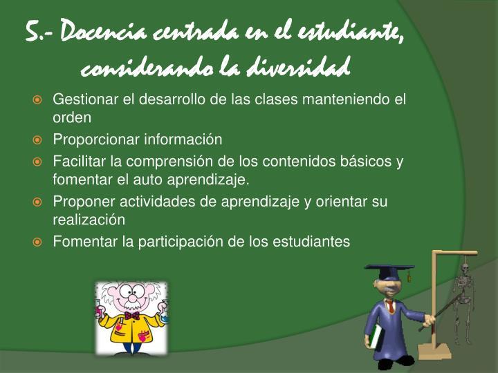5.- Docencia centrada en el estudiante, considerando la diversidad