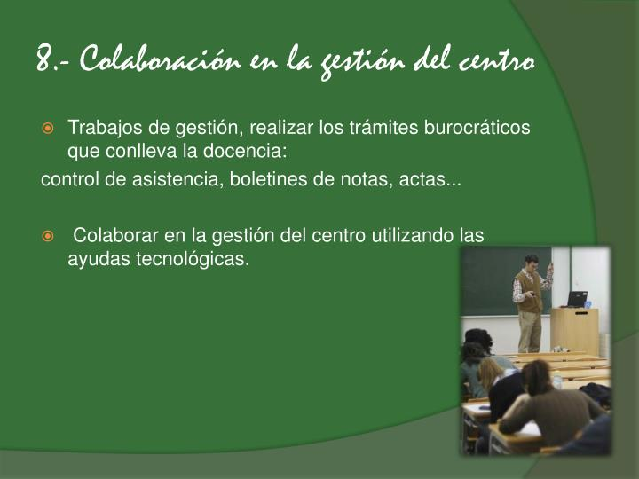 8.- Colaboración en la gestión del centro