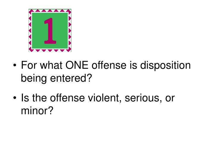 For what ONE offense is disposition being entered?
