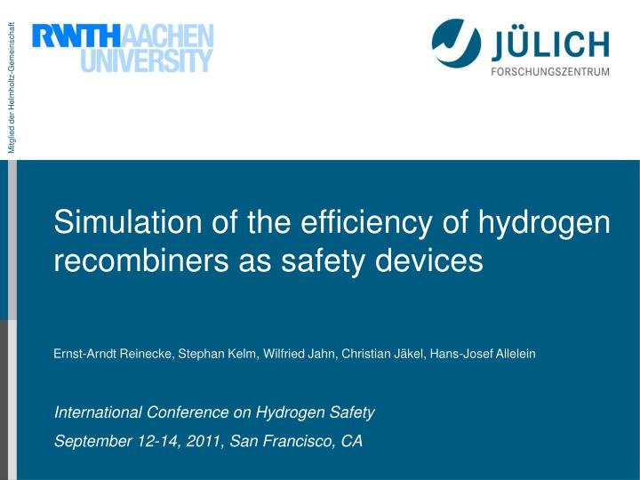 Simulation of the efficiency of hydrogen recombiners as safety devices