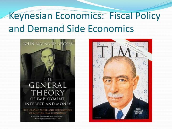 Keynesian Economics:  Fiscal Policy