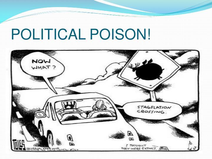 POLITICAL POISON!