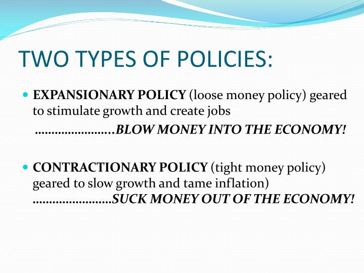 TWO TYPES OF POLICIES: