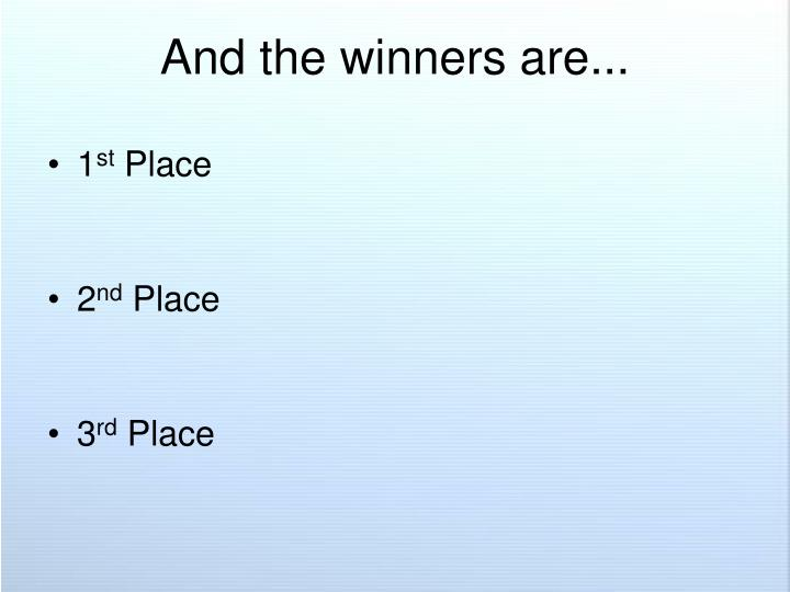 And the winners are...