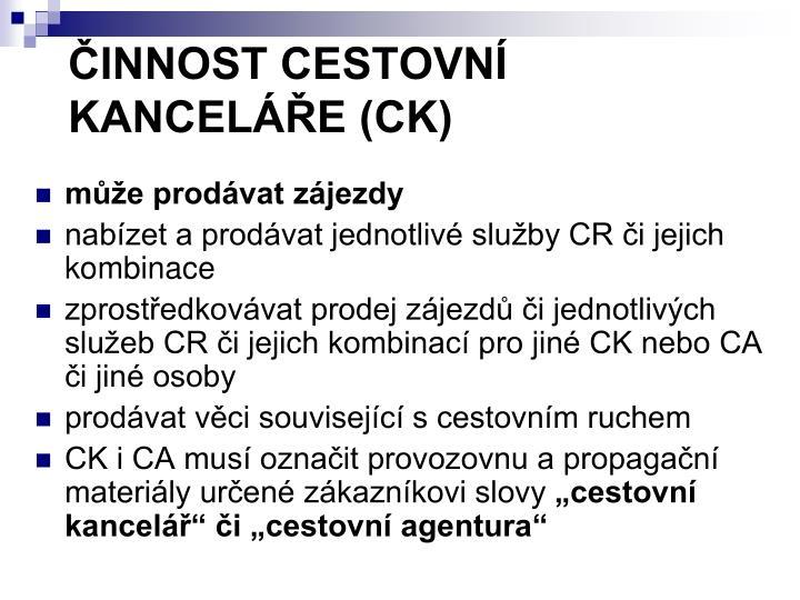 ČINNOST CESTOVNÍ KANCELÁŘE (CK)