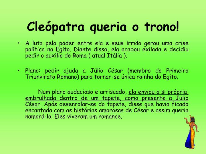Cleópatra queria o trono!
