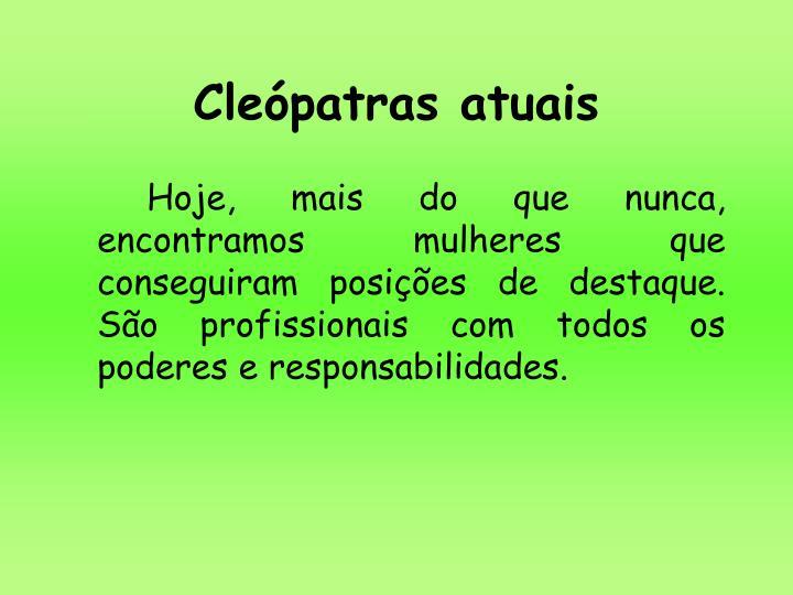 Cleópatras atuais
