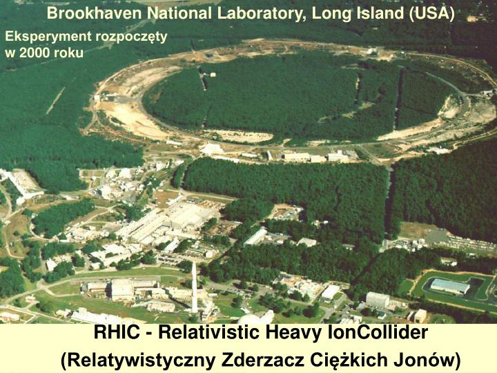 Brookhaven National Laboratory, Long Island (USA)
