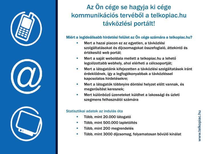 Az Ön cége se hagyja ki cége kommunikációs tervéből a telkopiac.hu távközlési portált!