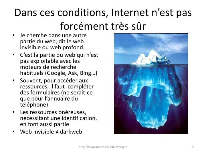 Dans ces conditions, Internet n'est pas forcément très sûr