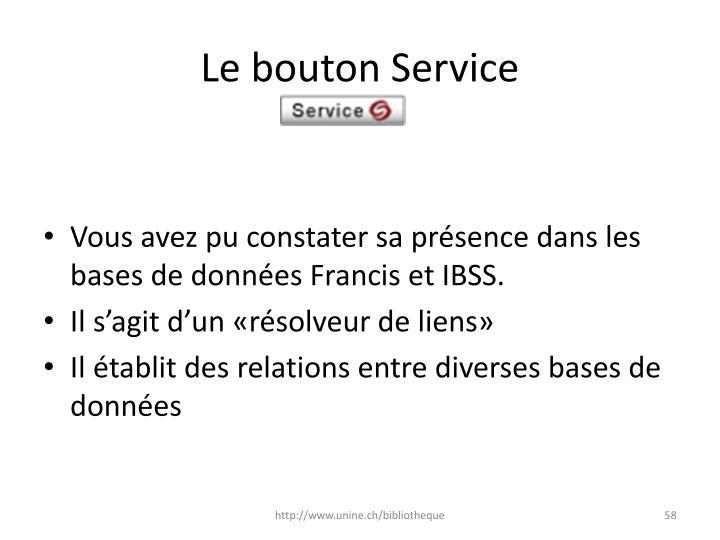 Le bouton Service