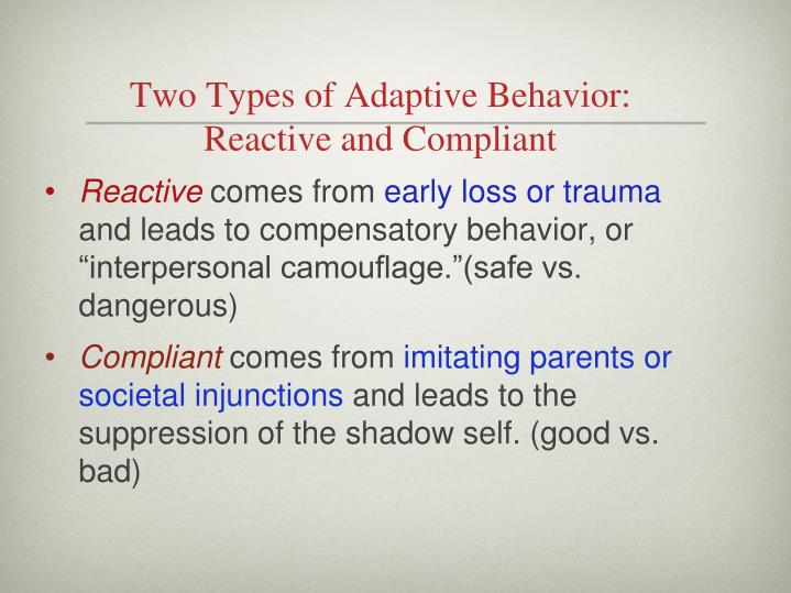 Two Types of Adaptive Behavior: