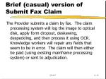 brief casual version of submit fax claim