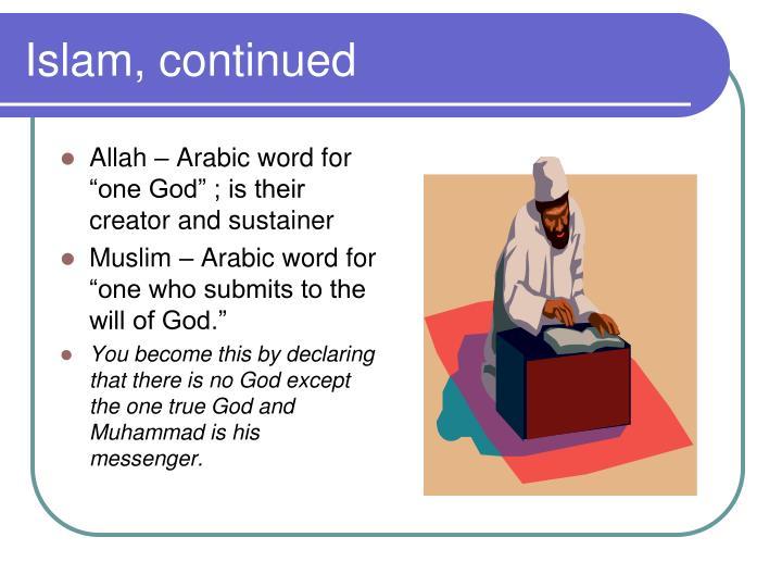 Islam, continued