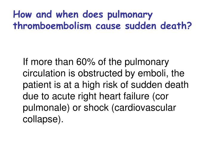 How and when does pulmonary thromboembolism cause sudden death?