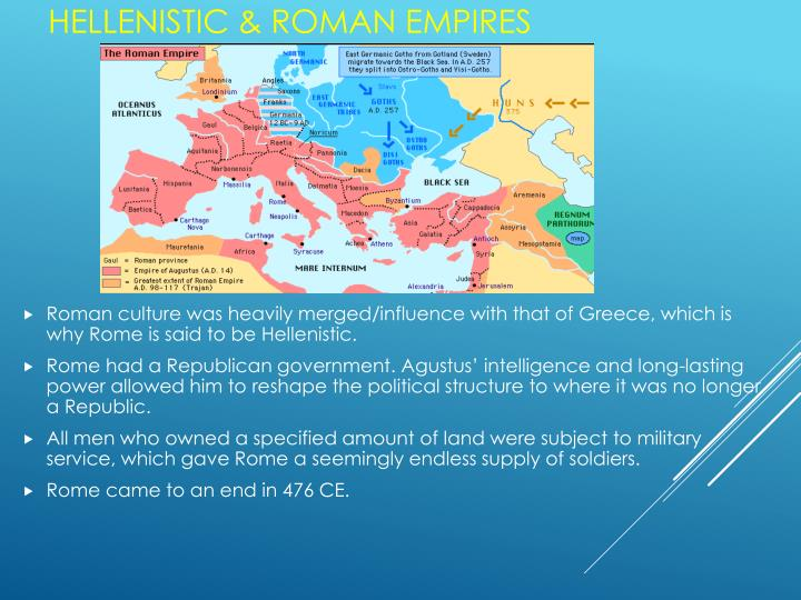 Roman culture was heavily merged/influence with that of Greece, which is why Rome is said to be Hellenistic.