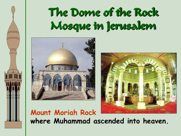 The Dome of the Rock Mosque in Jerusalem