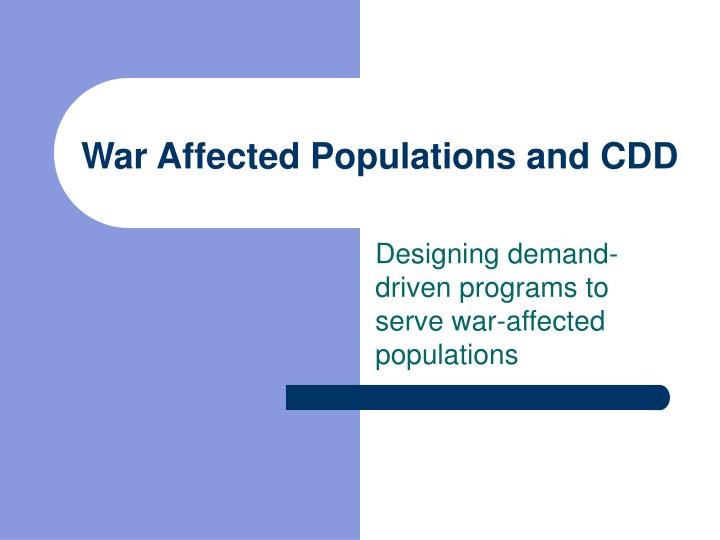 War Affected Populations and CDD
