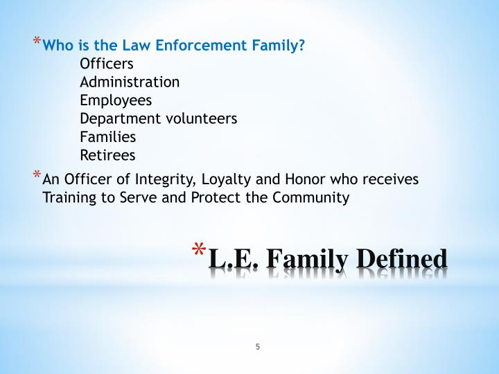 Who is the Law Enforcement Family?