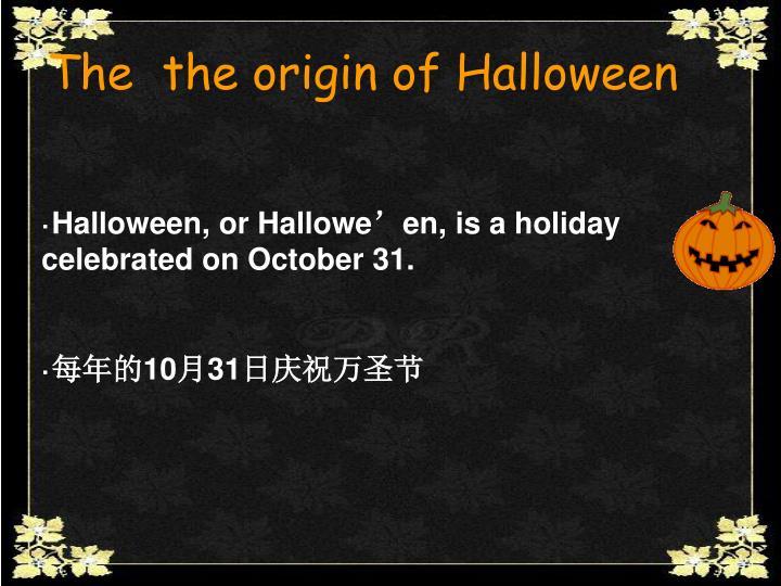 The  the origin of Halloween