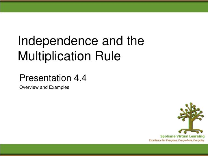 Independence and the Multiplication Rule