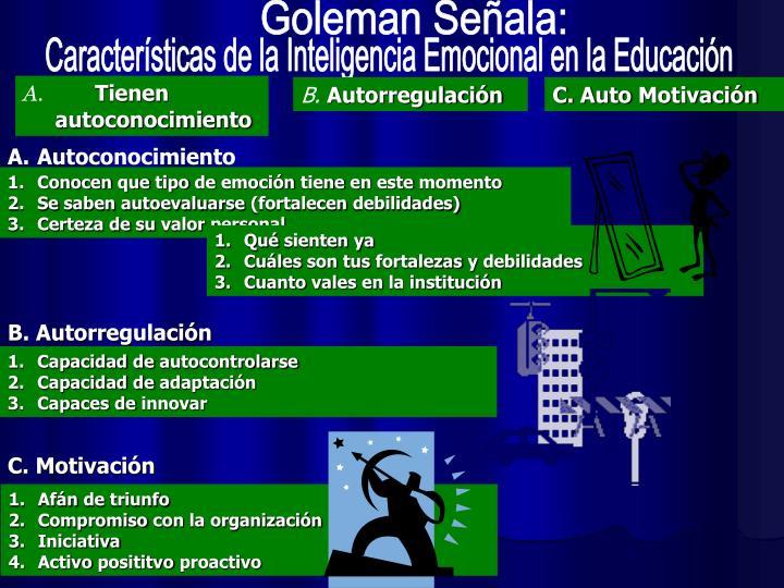 Goleman Señala: