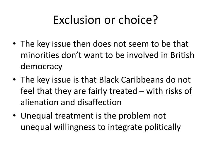 Exclusion or choice?