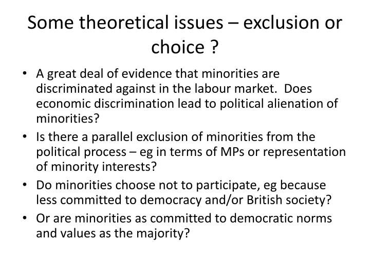 Some theoretical issues – exclusion or choice ?