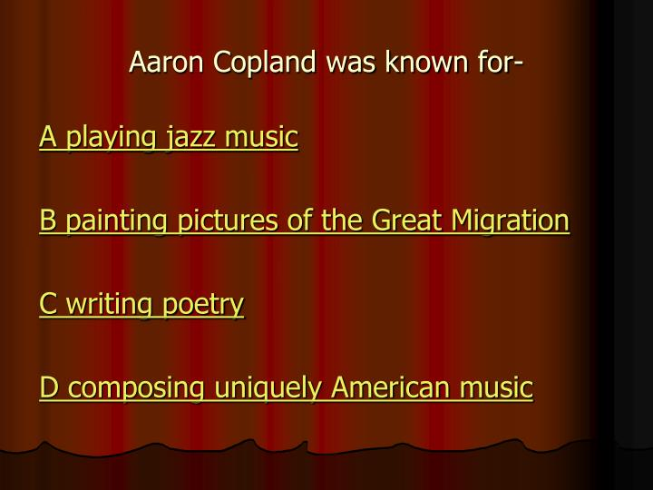 Aaron Copland was known for-