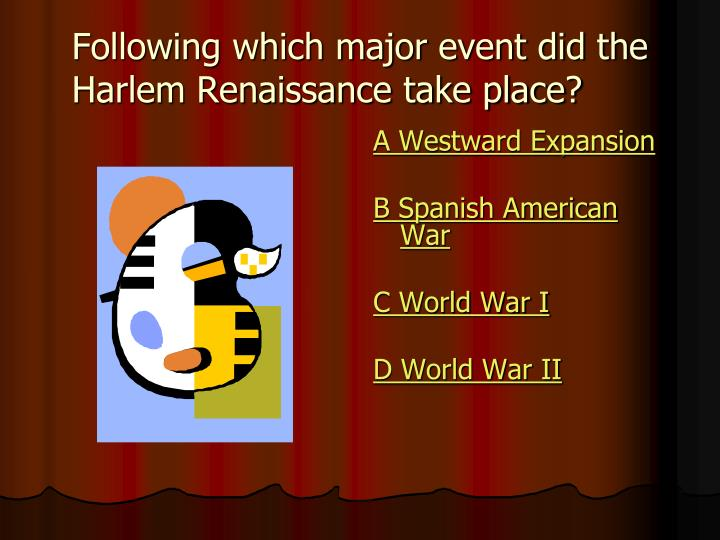 Following which major event did the Harlem Renaissance take place?