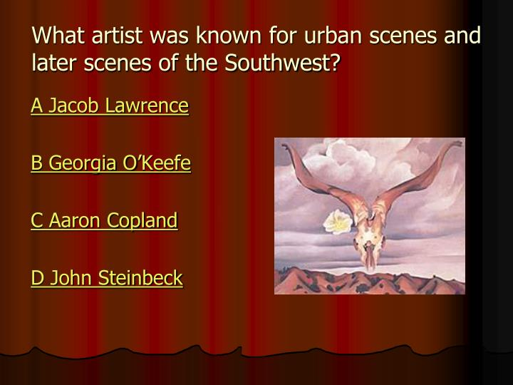 What artist was known for urban scenes and later scenes of the Southwest?