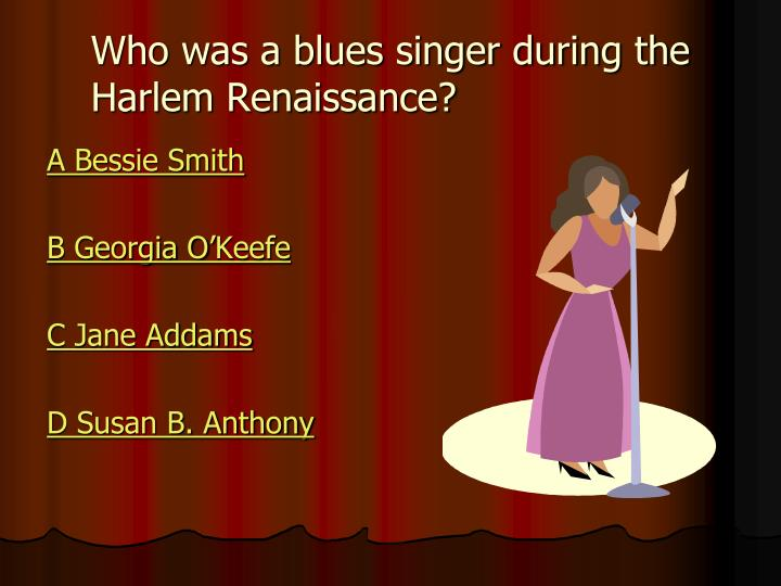 Who was a blues singer during the Harlem Renaissance?