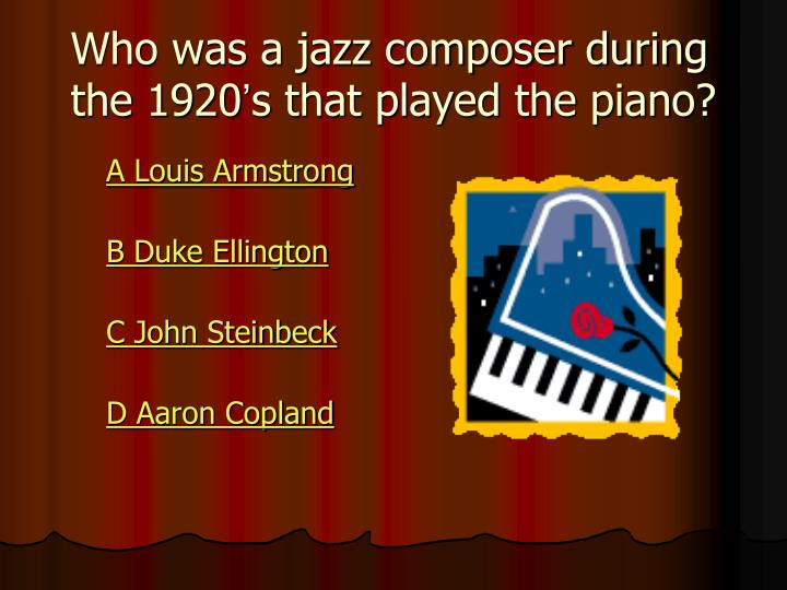Who was a jazz composer during the 1920