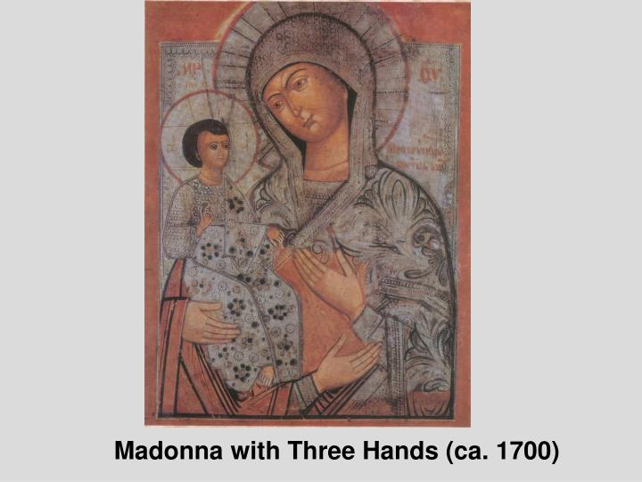 Madonna with Three Hands (ca. 1700)