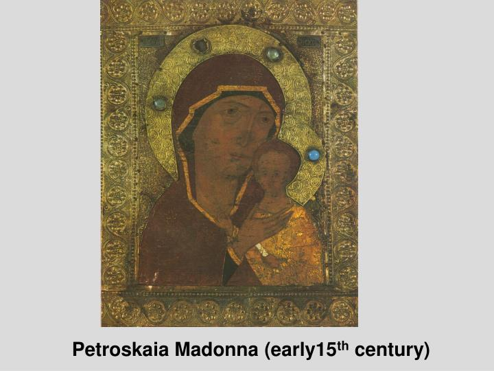 Petroskaia Madonna (early15