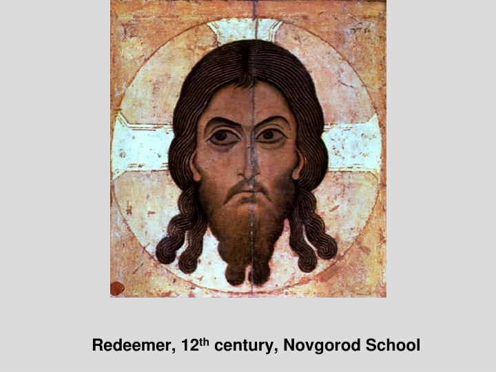 Redeemer 12 th century novgorod school
