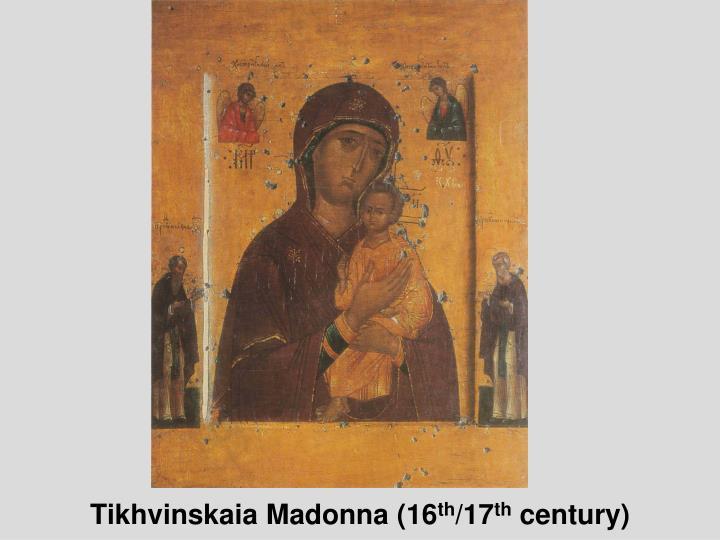 Tikhvinskaia Madonna (16