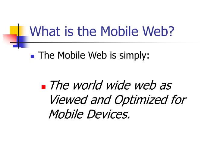 What is the Mobile Web?