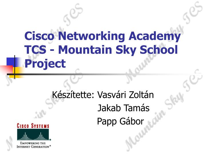 Cisco networking academy tcs mountain sky school project