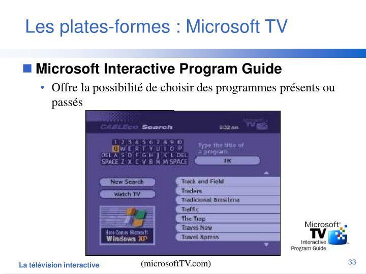 Les plates-formes : Microsoft TV