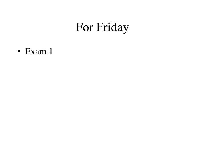 For Friday