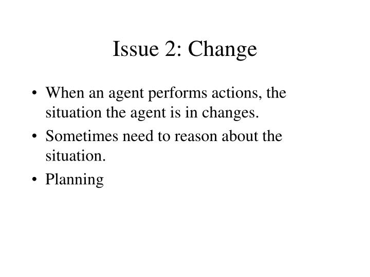 Issue 2: Change