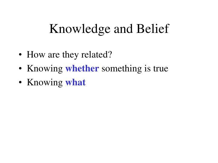 Knowledge and Belief