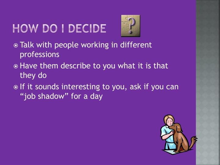 How do I decide