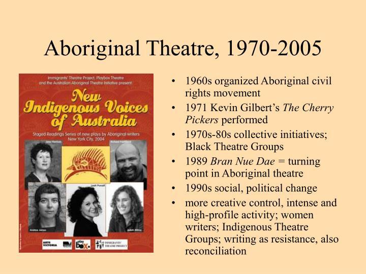 Aboriginal Theatre, 1970-2005
