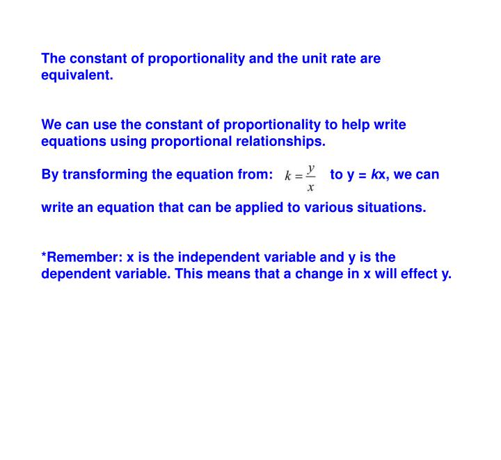 The constant of proportionality and the unit rate are equivalent.