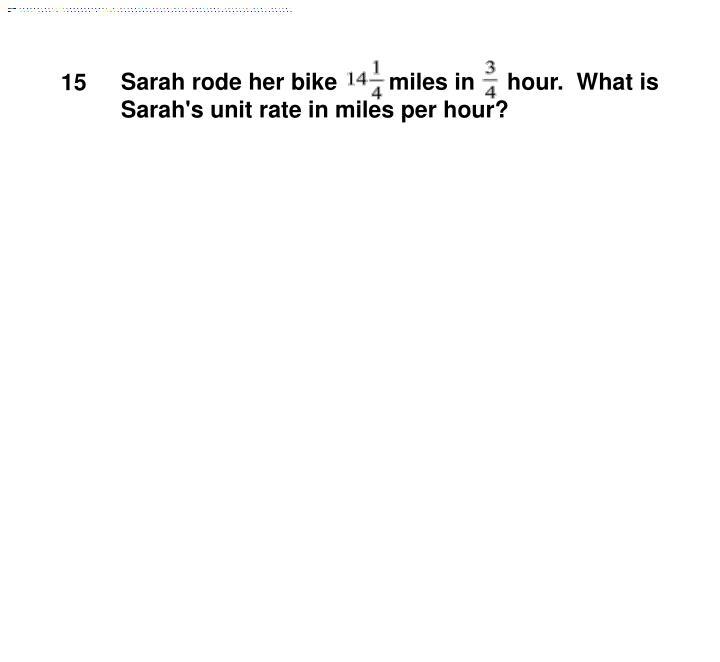 Sarah rode her bike
