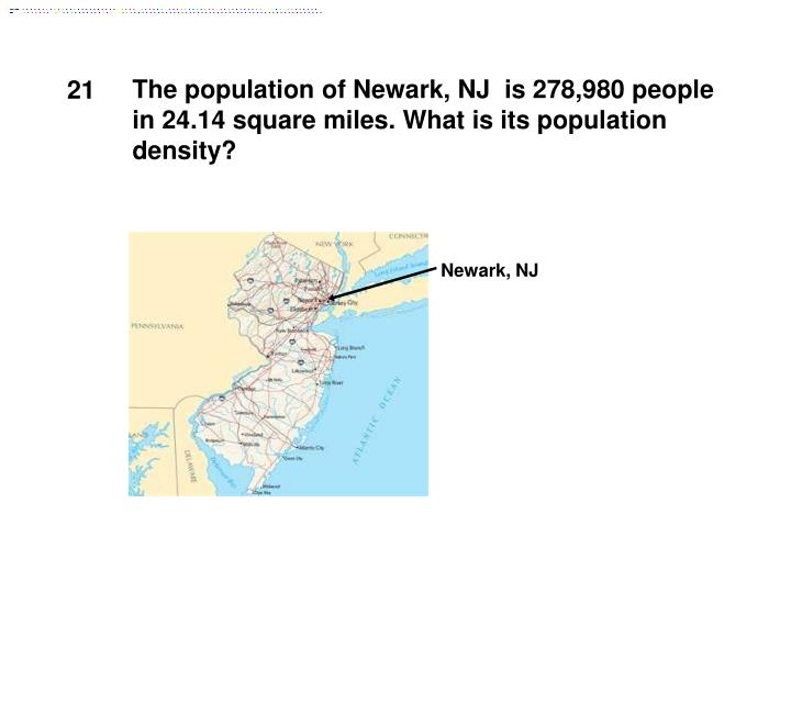 The population of Newark, NJ  is 278,980 people in 24.14 square miles.